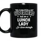 Lunch ladynot superhero funny lunch lady Mug Black