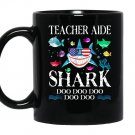 Teacher aide shark doo doo doo gift Mug Black
