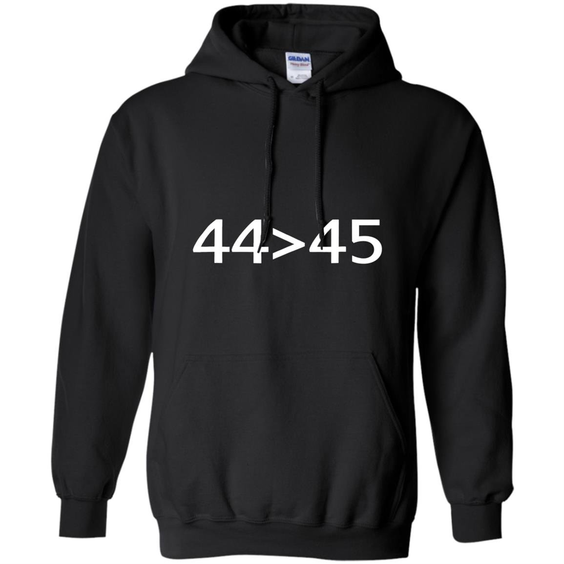 4445 the 44th president is greater than 45th Hoodie