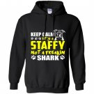 Its a staffy not a freakin shark staffy dog Hoodie