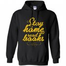 Stay home and read books reading lover Hoodie