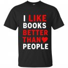 I like books better than people reading lover T-shirt