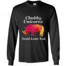 Chubby unicorns need love too watercolor distressed Long Sleeve