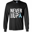 Never give up prostate cancer cancer awareness Long Sleeve