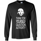 Think for yourself question authority Long Sleeve