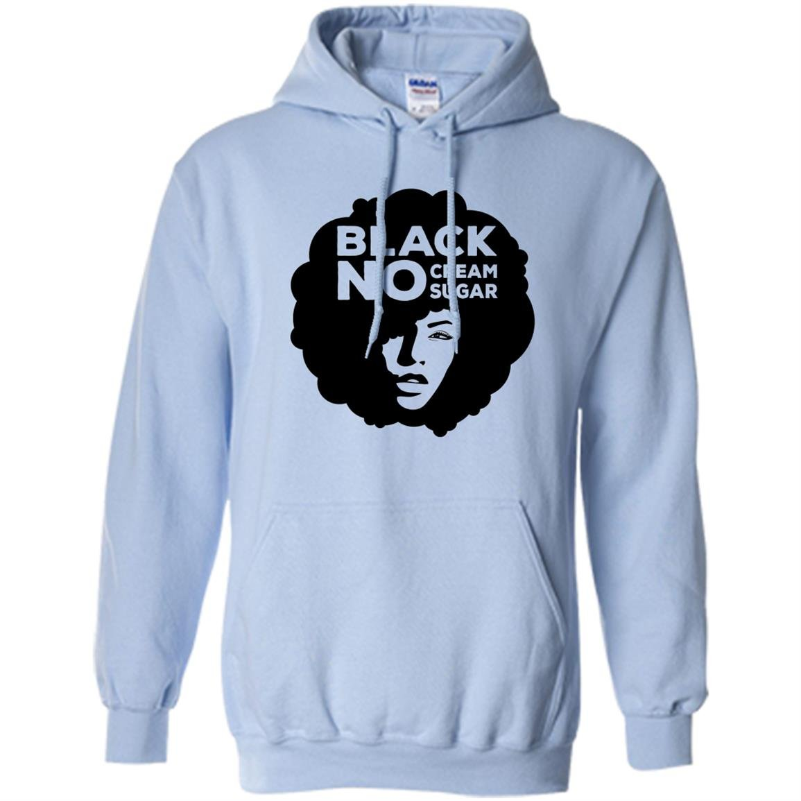 Afro pride no cream sugar melanin Hoodie