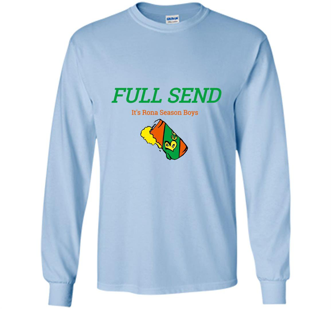 Full send rona season boys Long Sleeve