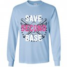 Save second base breast cancer Long Sleeve