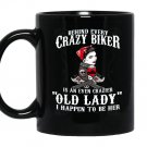 Behind every crazy biker is an even crazier old lady Mug Black
