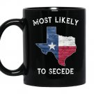 Most likely to secede vintage state of texas flag Mug Black