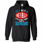 Not a beer belly its a fuel for sex machine Hoodie