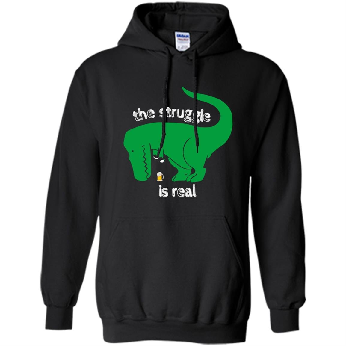 T-rex the struggle is real beer funny t-rex Hoodie