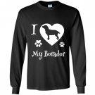 I love my borador borador dog borador gifts Long Sleeve