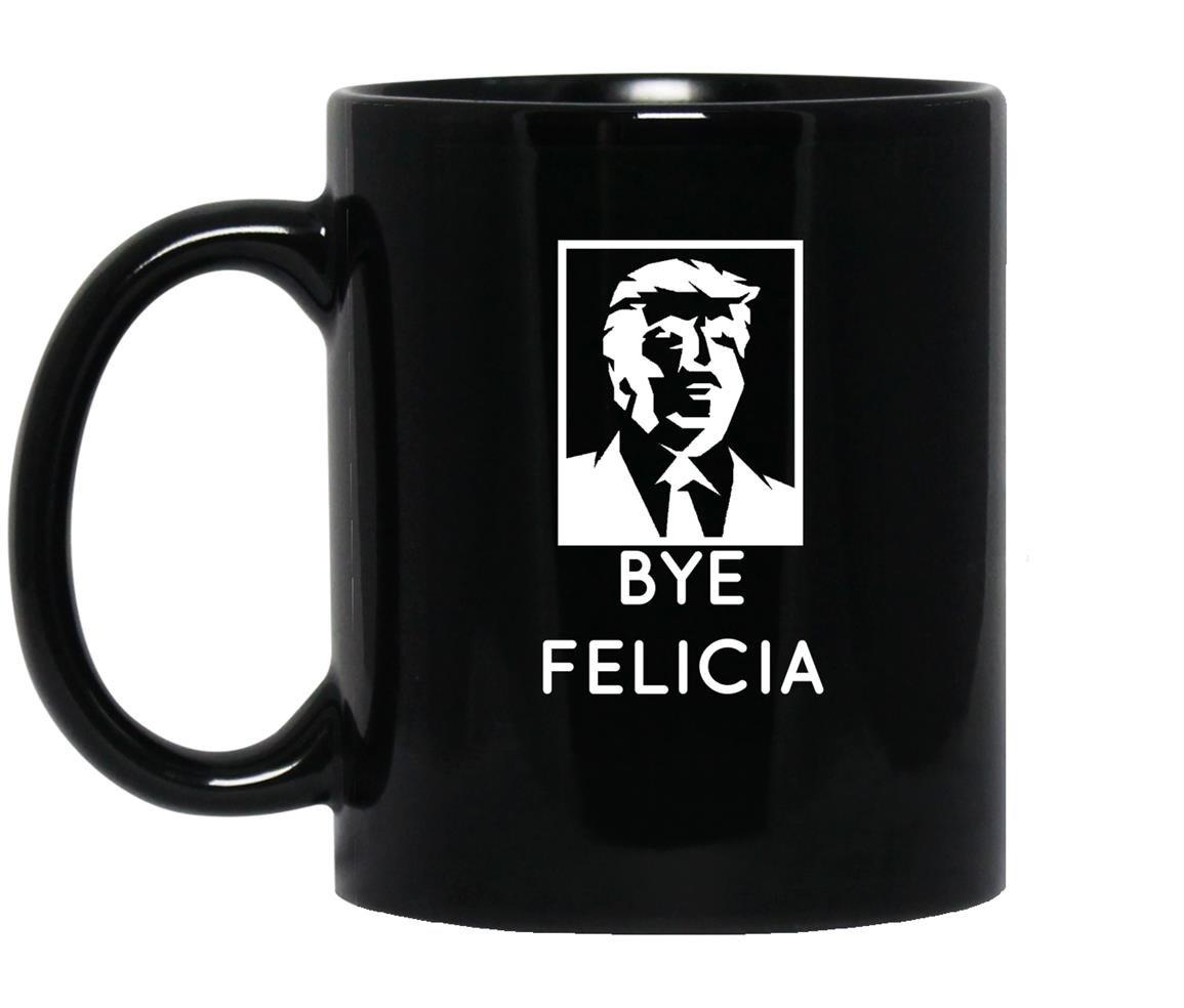 Bye felicia impeach trump Mug Black