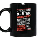 Driver trucker never make it as a truck driver Mug Black