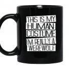 Funny halloween costume im realy a werewolf Mug Black