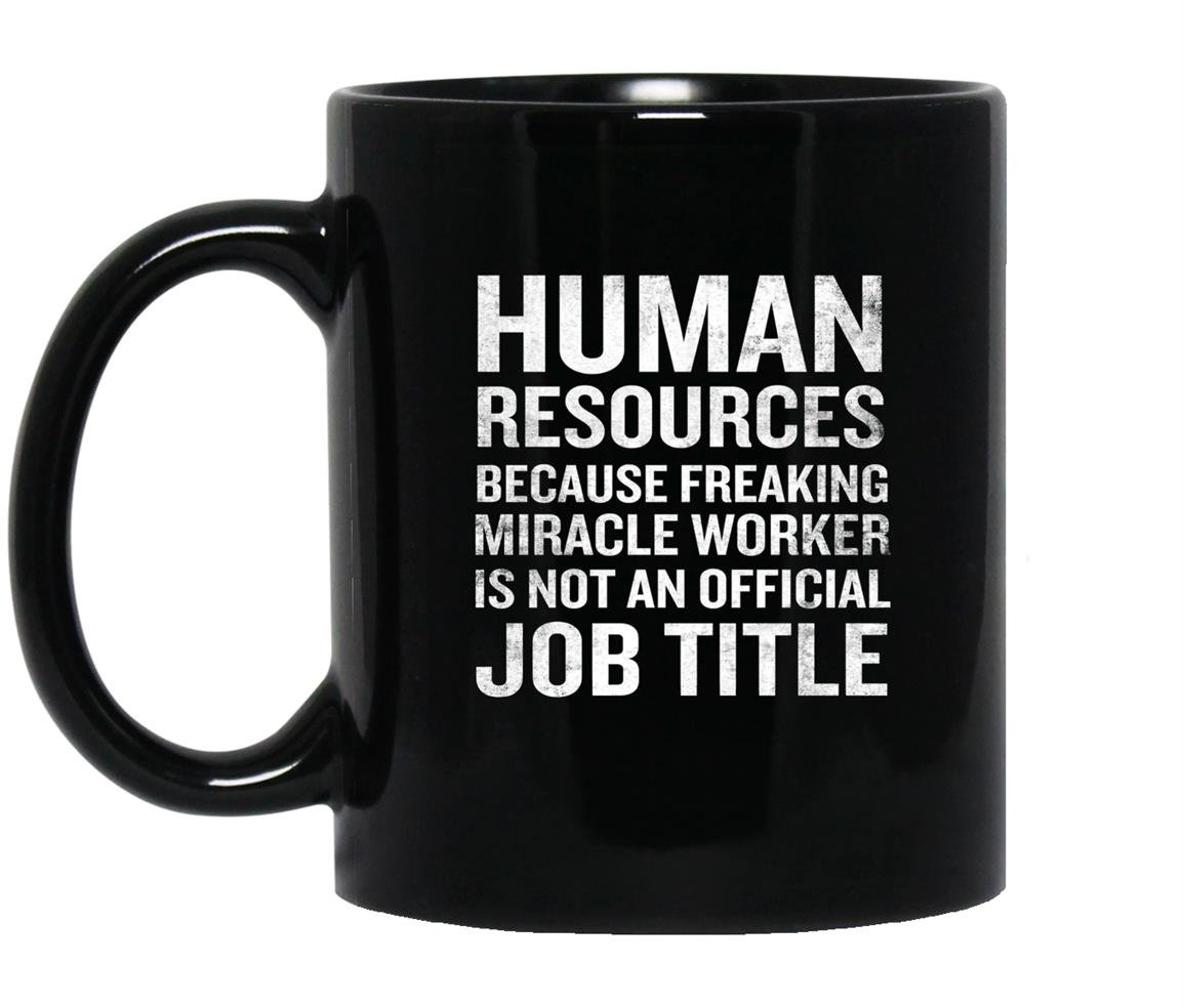 Resources miracle worker funny hr job quote Mug Black
