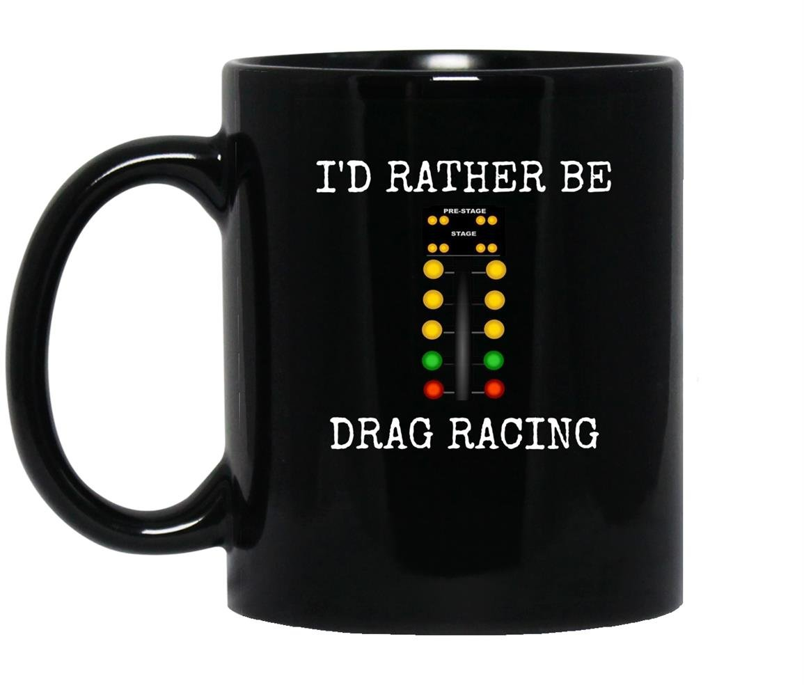 Id rather be drag racing in my race car line it up Mug Black
