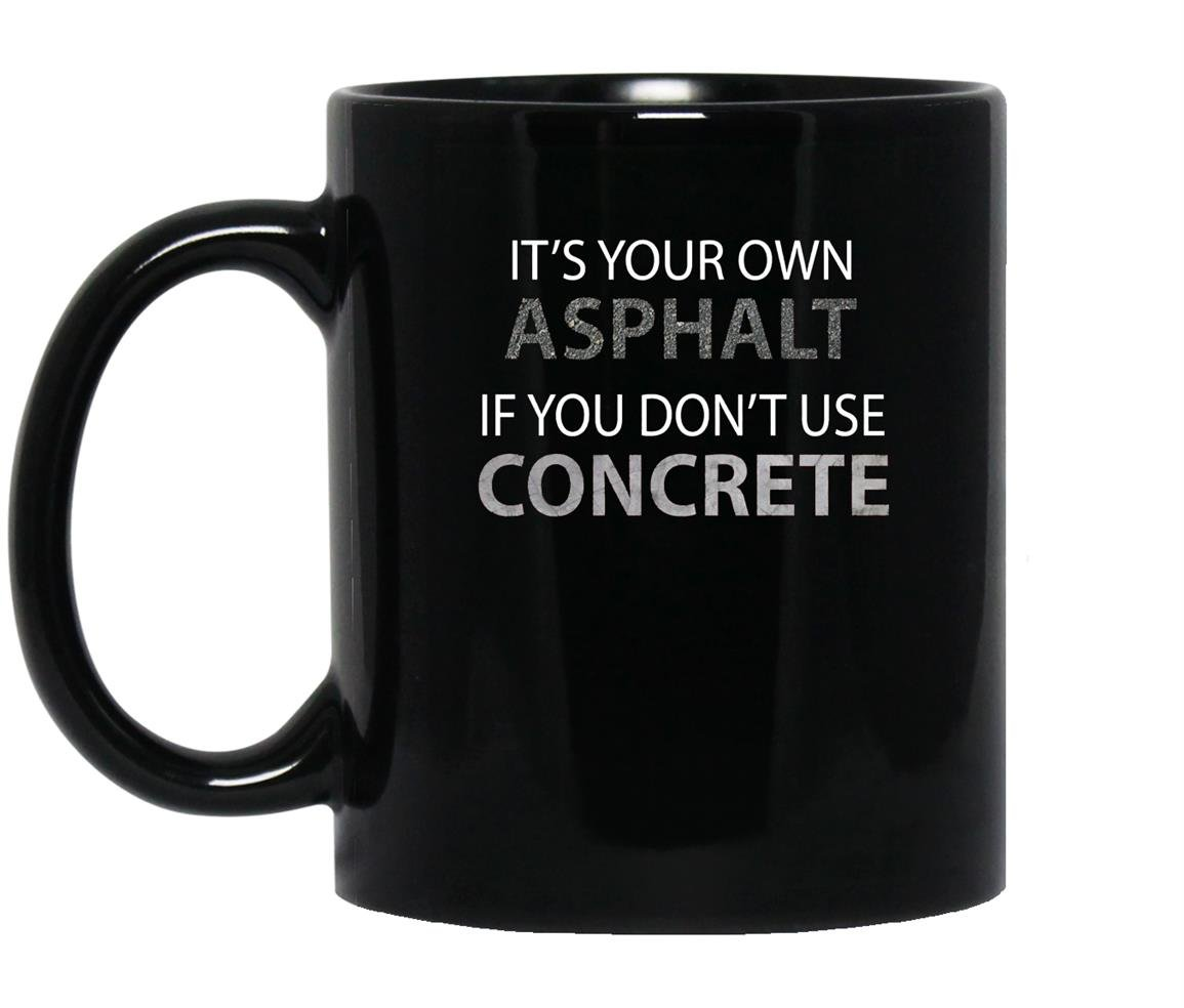 If you dont use concrete funny road worker Mug Black