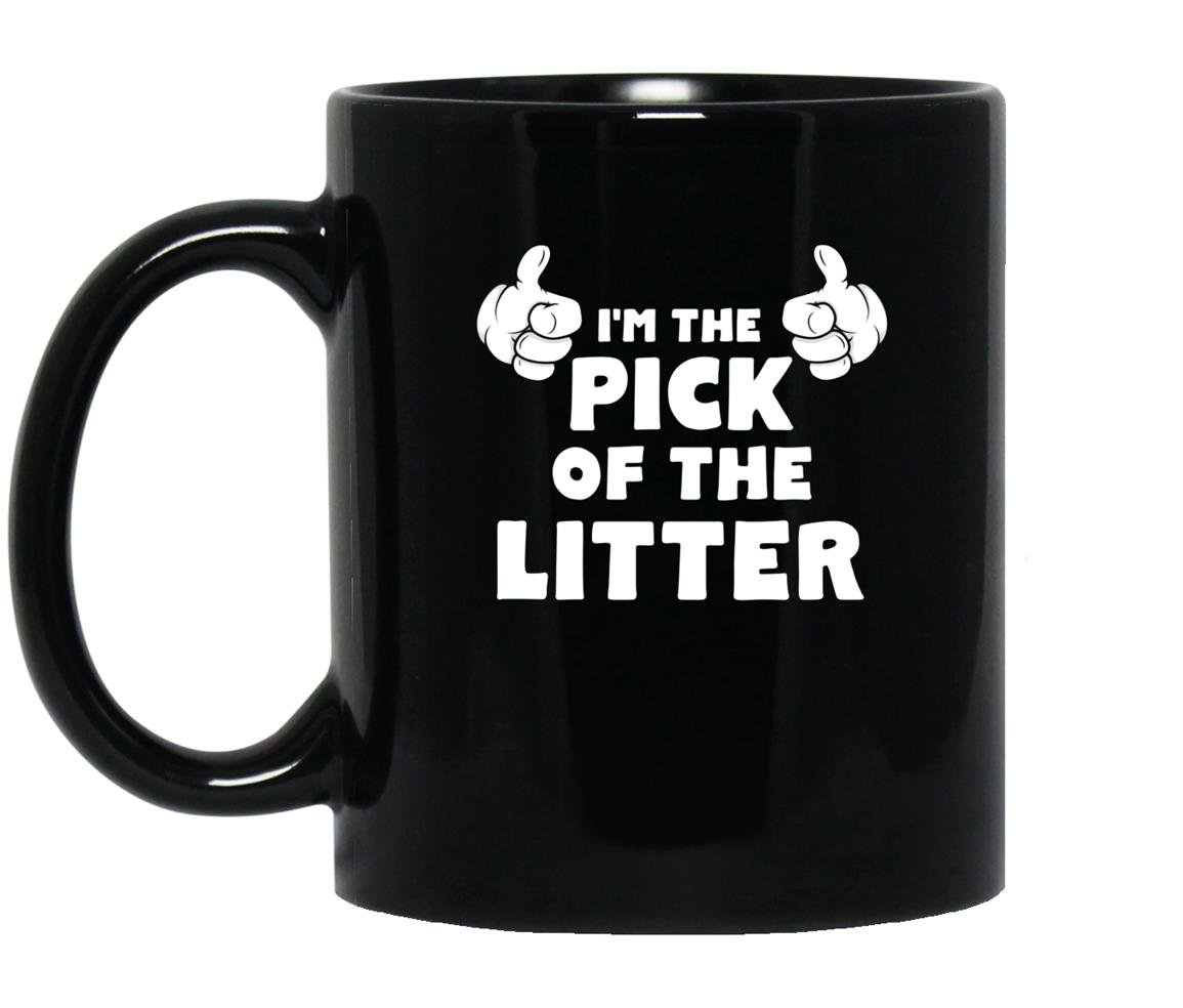 Im the pick of the litter sibling rivalry Mug Black