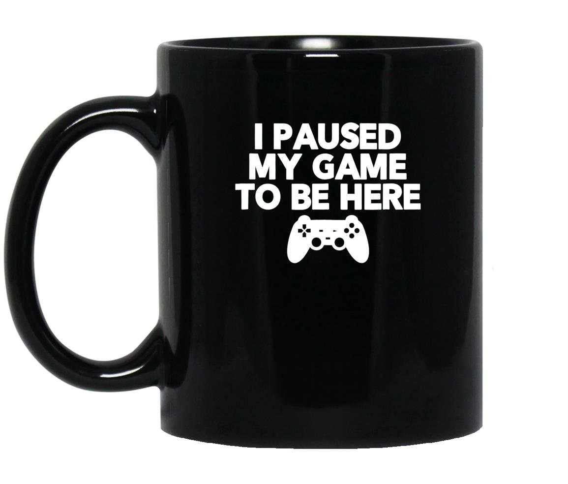 I paused my game to be here funny video game Mug Black
