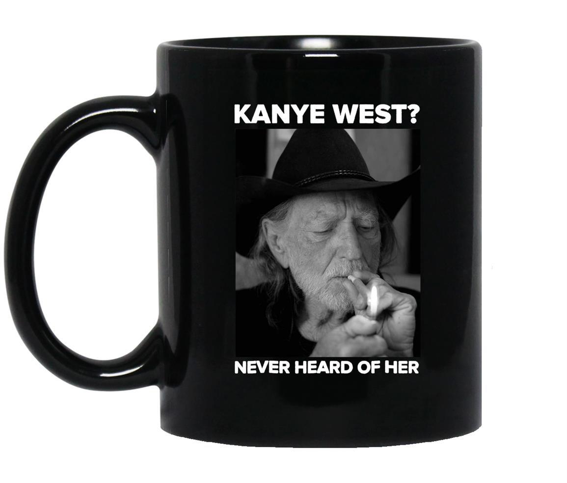 Kanye west never heard of willie nelsons Mug Black
