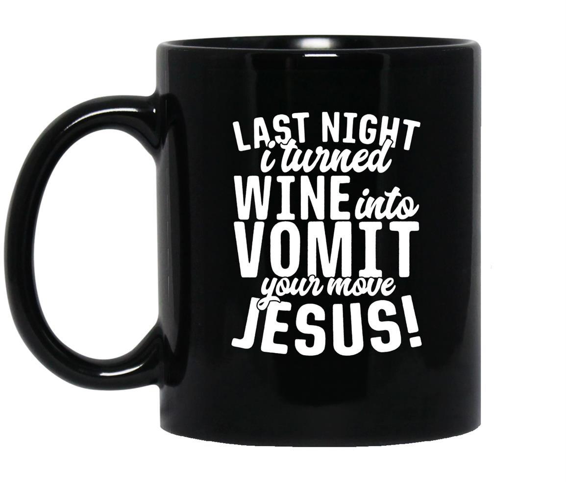 Last night wine into vomit jesus Mug Black