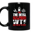 Mechanic even the devil mechanic Mug Black