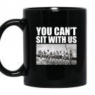 You cant sit with us funny ironworkers union Mug Black