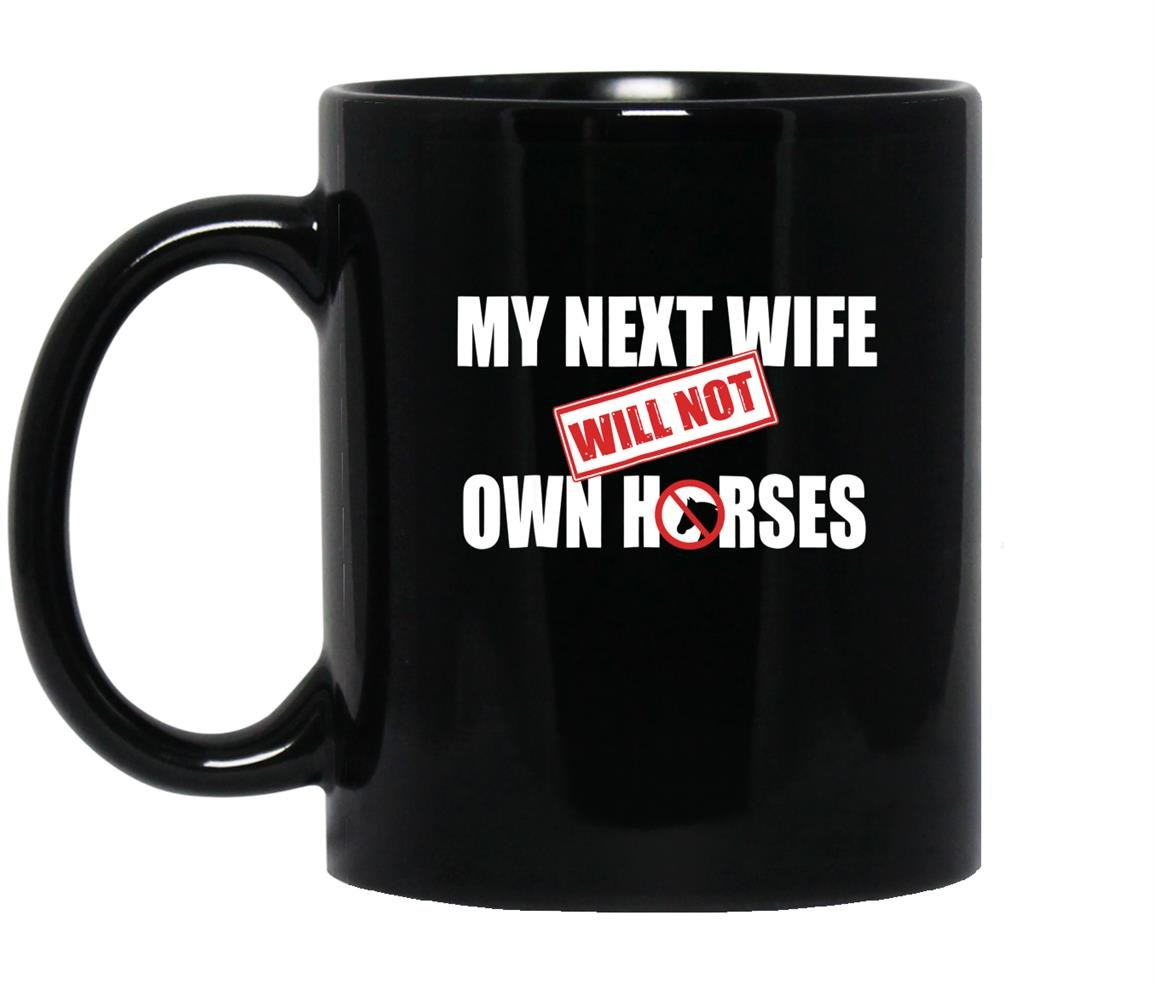 My next wife will not own horses Mug Black