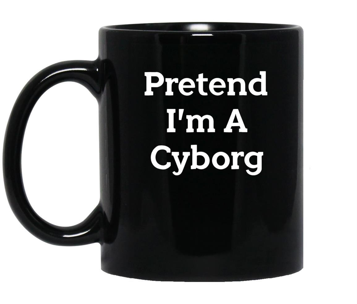 Pretend i�m a cyborg costume funny halloween party Mug Black