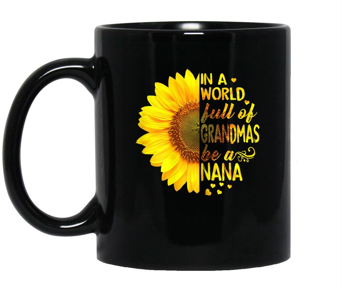 In a world full of grandmas be nana sunflower Mug Black