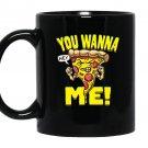 You wanna piece of me pizza Mug Black