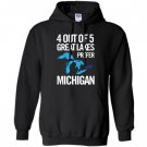 4 out of 5 great lakes prefer michigan funny Hoodie
