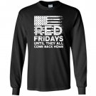 On friday we wear red support our troops Long Sleeve
