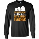 You cant scare me im a 5th grade teacher halloween Long Sleeve
