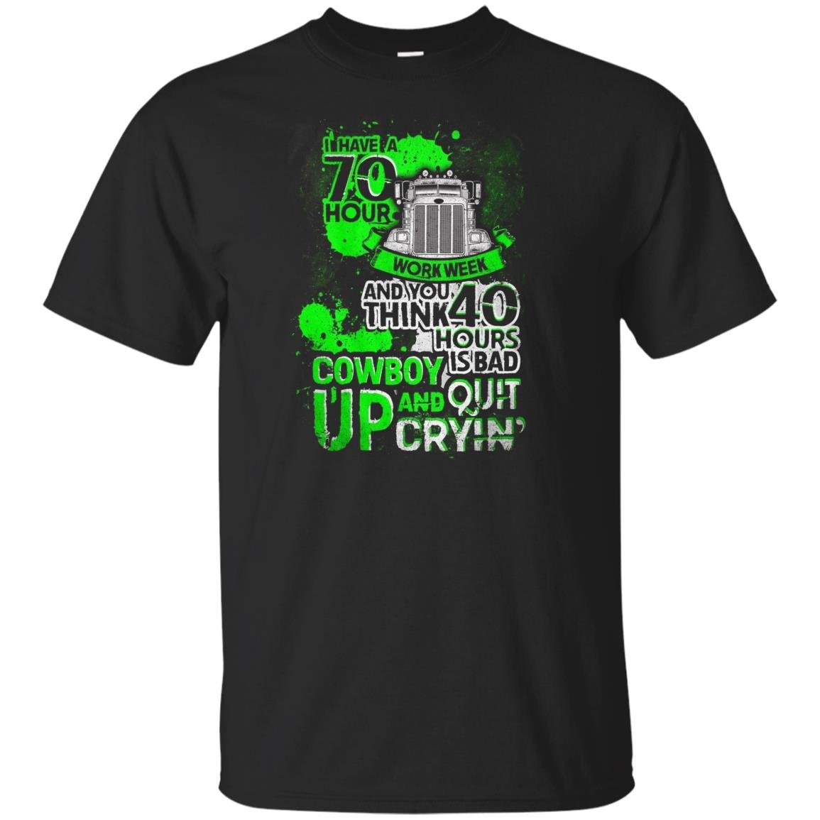 Driver trucker i have 70 hour truck driver T-shirt
