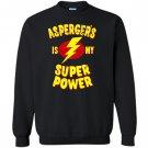 Aspergers is my super power Sweatshirt