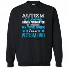 Autism is a journey i am an autism dad Sweatshirt