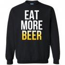 Eat more beer patricks Sweatshirt