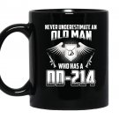 Never underestimate an old man who has a dd 214 Mug Black