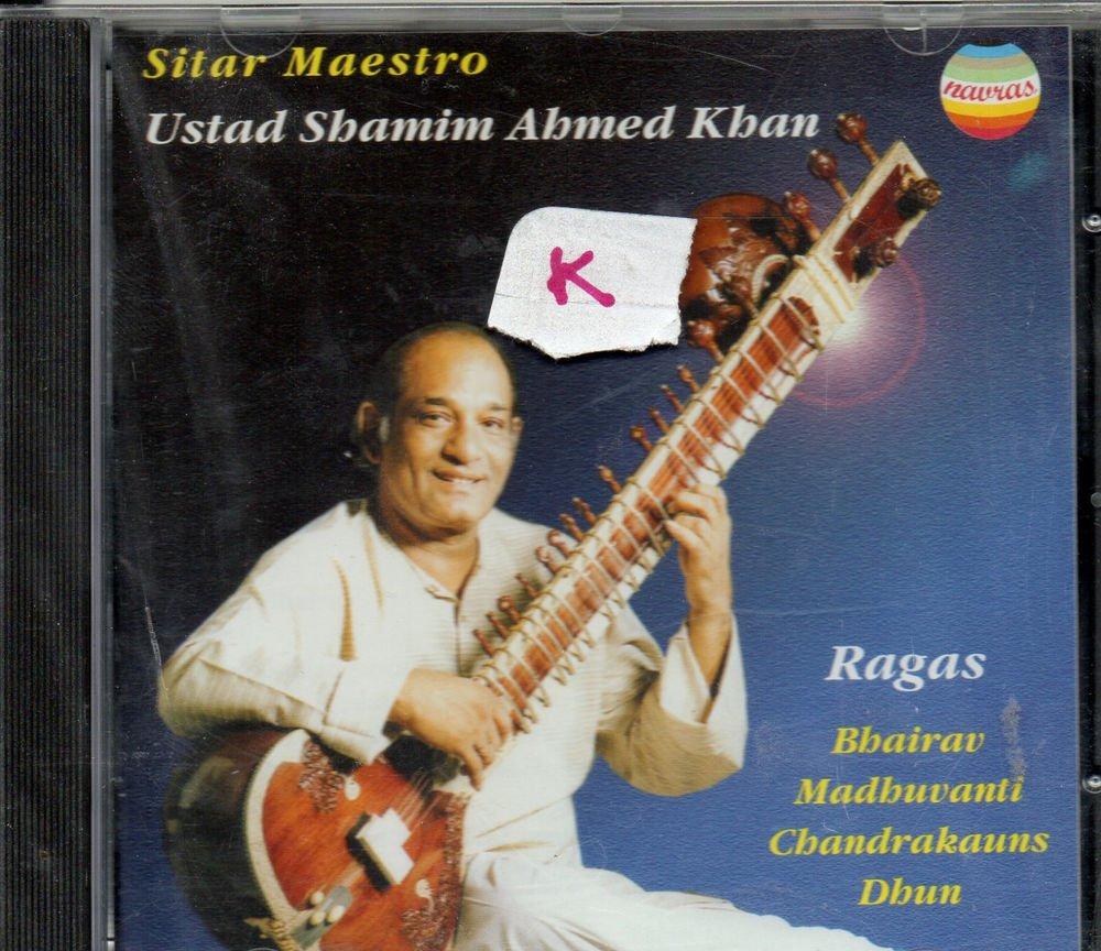sitar maestros - Ust Shamim Ahmed Khan  [Cd ] raga Bhairav , Madhuvanti,Dhun