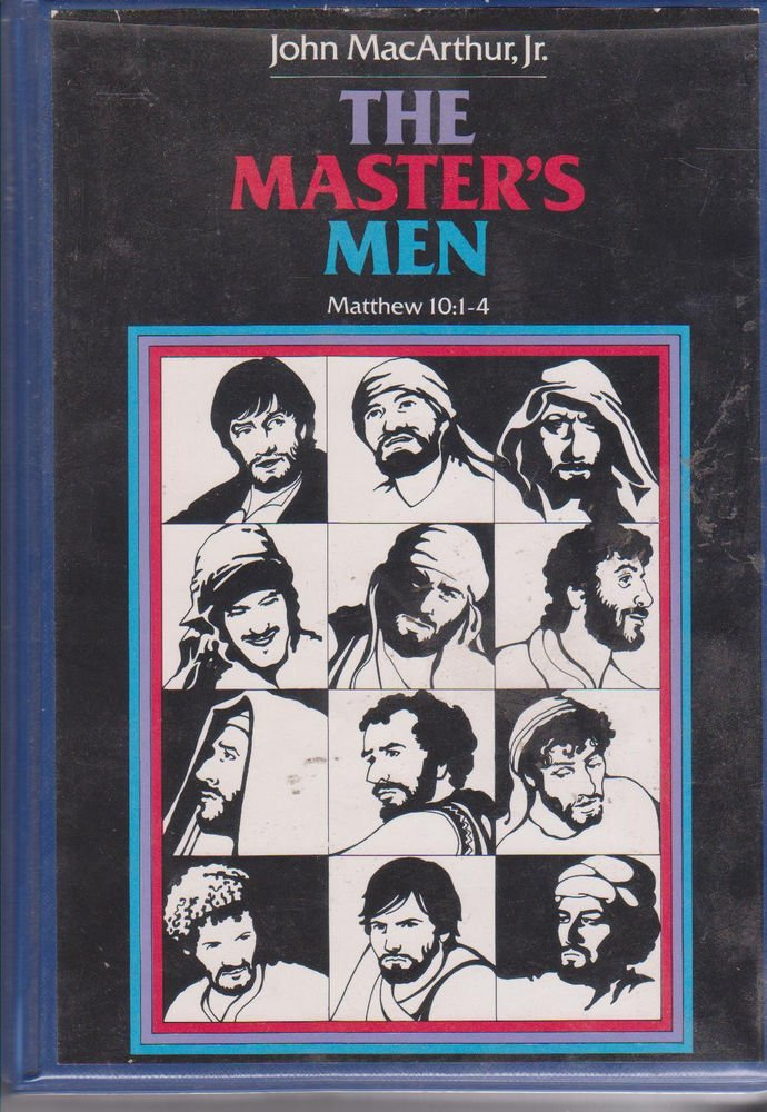 The Master's Men - Matthew 10-1-4 [6 Tapes Set] John Macarthur