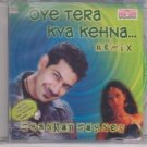 Oye tera Kya Kehna - Remix Shannkar sahney  [Cd] Bollywood Remixes
