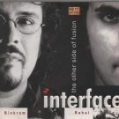 Interface The Other Side Of The Fusion - Vikram GHosh , Rahul Sharma [Cd]