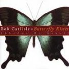 Butterfly Kisses (Shades of Grace) - Artist:  Carlisle, Bob