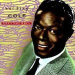 """Capitol Collectors Series - Artist:  Nat """"King"""" Cole   Release Date:  1990"""