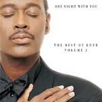 One Night With You: The Best Of Love, Volume 2 - Artist:  Vandross, Luther