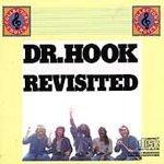 Revisited - Artist:  Dr. Hook