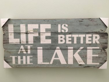Life is Better at the Lake Rustic Country Cottage Wall Decor Farmhouse Style